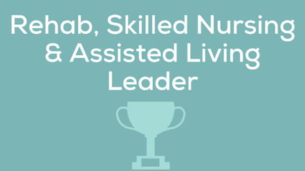 CS - Rehab, Skilled Nursing and Assisted Living Leader.png